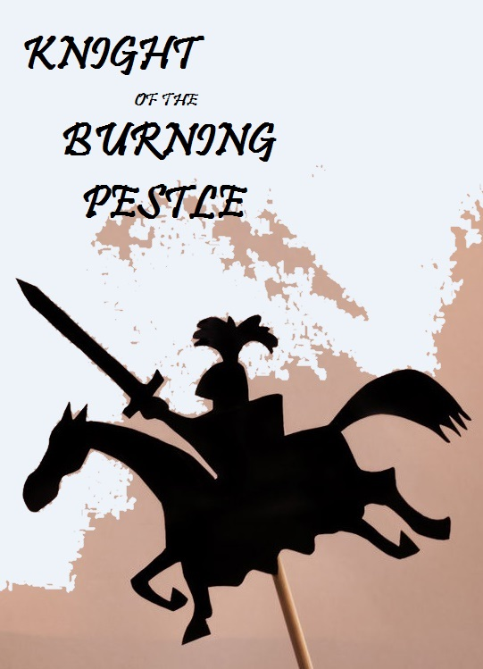Knight of the Burning Pestle
