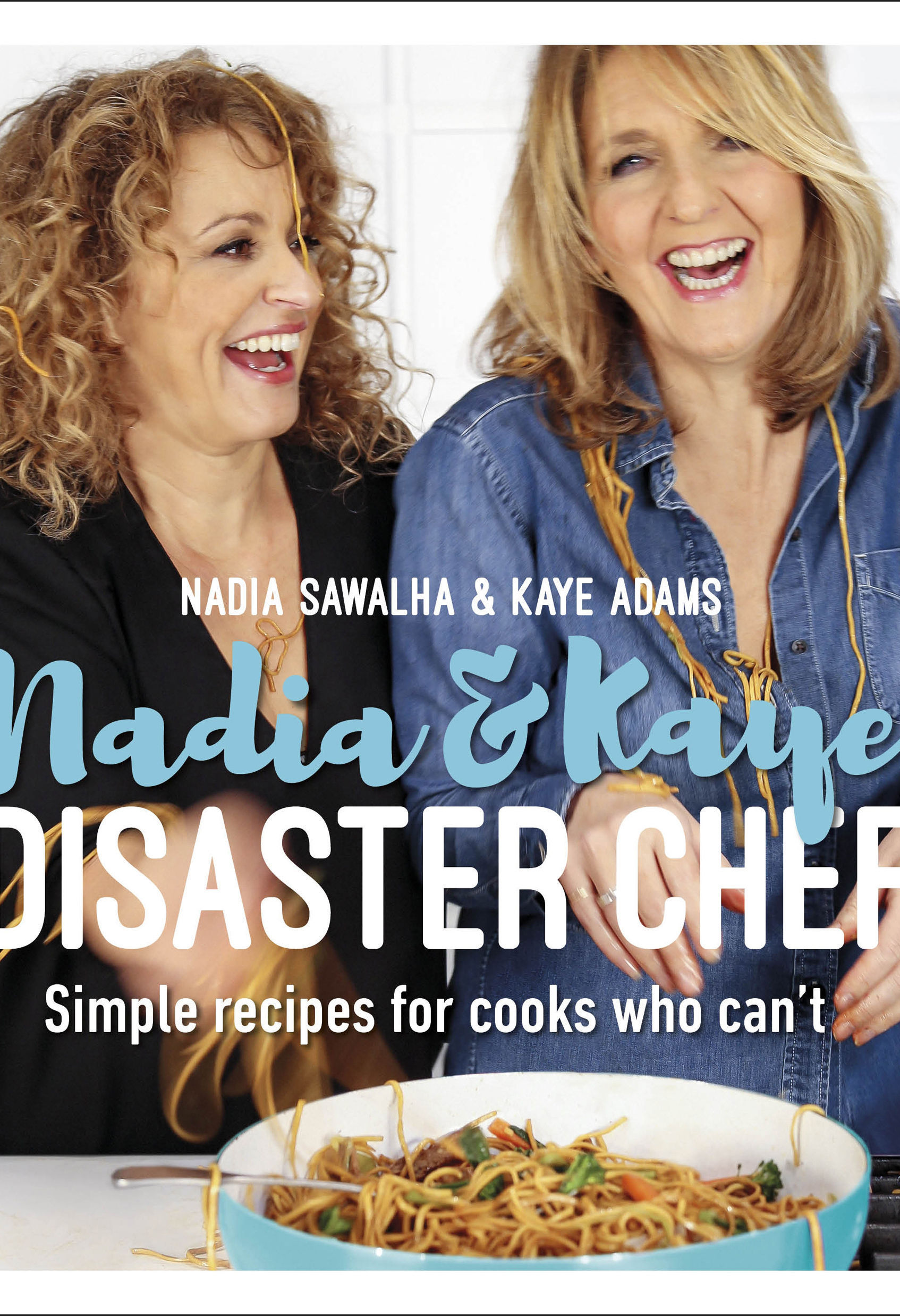 Kaye and Nadia let loose in the kitchen